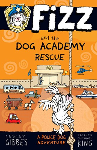 Fizz and the Dog Academy Rescue: Fizz 2 (Paperback): Lesley Gibbes