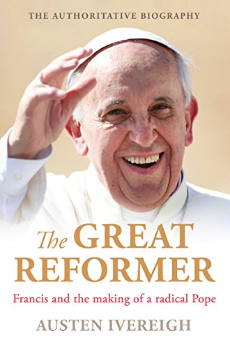9781760113162: The Great Reformer: Francis and the Making of a Radical Pope