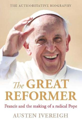 9781760113285: The Great Reformer: Francis and the Making of a Radical Pope