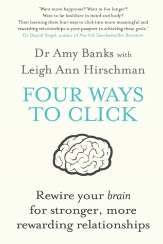 9781760113469: Four Ways to Click: Rewire Your Brain for Stronger, More Rewarding Relationships