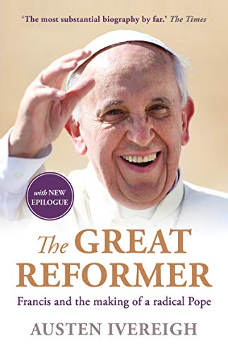 9781760113483: The Great Reformer: Francis and the Making of a Radical Pope