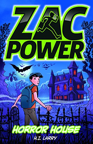 Horror House (Zac Power): Larry, H. I.
