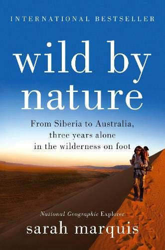 9781760290726: Wild by Nature: From Siberia to Australia, Three Years Alone in the Wilderness on Foot