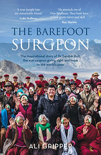 9781760292706: The Barefoot Surgeon: The Inspirational Story of Dr Sanduk Ruit, the Eye Surgeon Giving Sight and Hope to the World's Poor