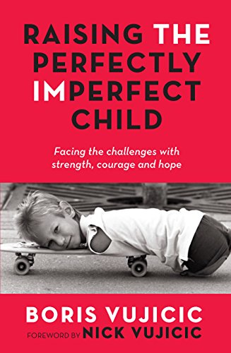 9781760293338: Raising the Perfectly Imperfect Child: Facing the Challenges with Strength, Courage and Hope