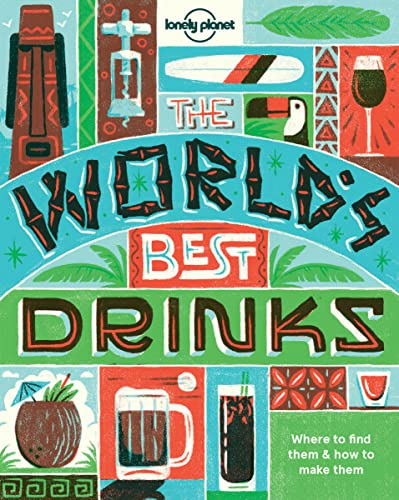 9781760340612: World's Best Drinks (Lonely Planet)
