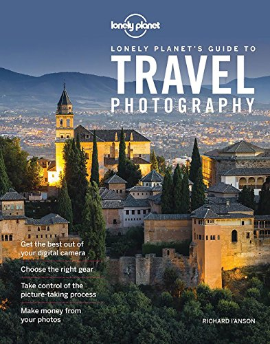9781760340742: Lonely Planet's Guide to Travel Photography