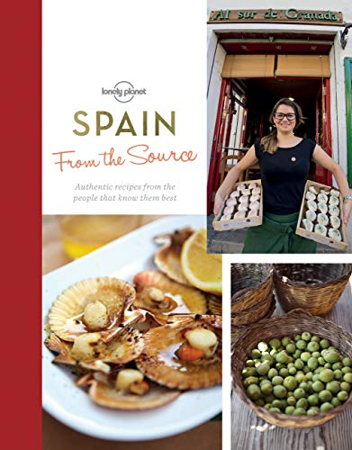 9781760340766: From the Source - Spain: Spain's Most Authentic Recipes From the People That Know Them Best (Lonely Planet)
