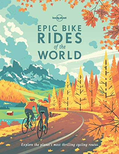 9781760340834: Epic Bike Rides of the World (Lonely Planet)