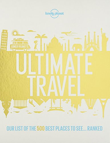 9781760342777: Lonely Planet's Ultimate Travel: Our List of the 500 Best Places to See... Ranked
