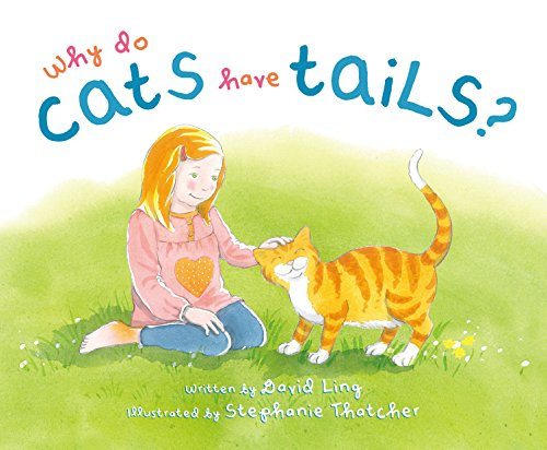 9781760360092: Why Do Cats Have Tails?