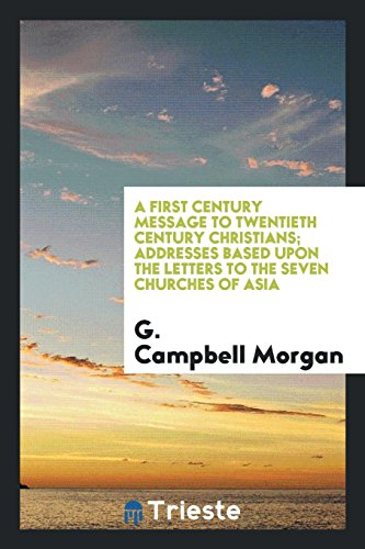 9781760570002: A first century message to twentieth century Christians; addresses based upon the Letters to the seven churches of Asia