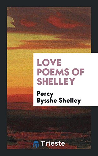 Love Poems of Shelley (Paperback): Percy Bysshe Shelley