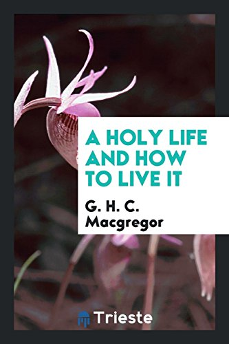 9781760575175: A Holy Life and How to Live It