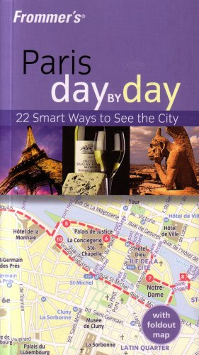9781764579827: Frommer's Paris Day By Day: 22 Smart Ways to See the City, with Foldout Map (Book + Folded Map, 2007 Printing)