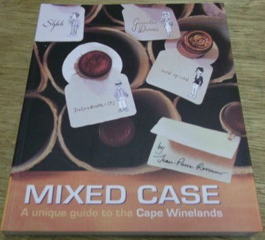 Mixed Case; A Unique Guide To The Cape Winelands