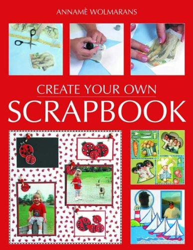9781770070233: Create Your Own Scrapbook