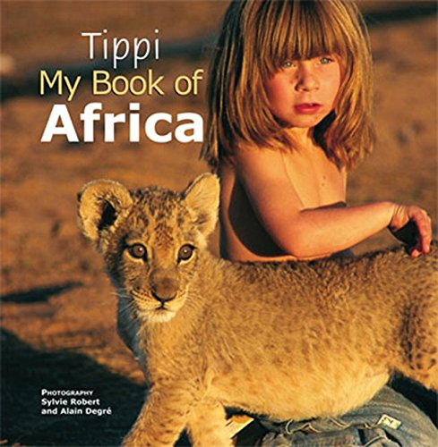 9781770070295: Tippi: My Book of Africa