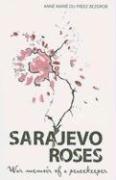 9781770070318: Sarajevo Roses: War Memoir of a Peacekeeper