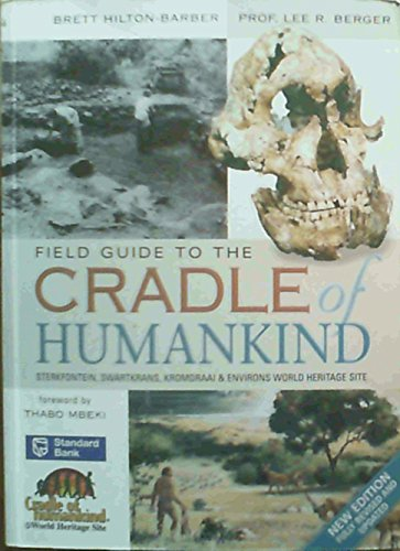 9781770070653: Field Guide to the Cradle of Humankind: Sterkfontein, Swartkrans, Kromdraai & Environs World Heritage Site