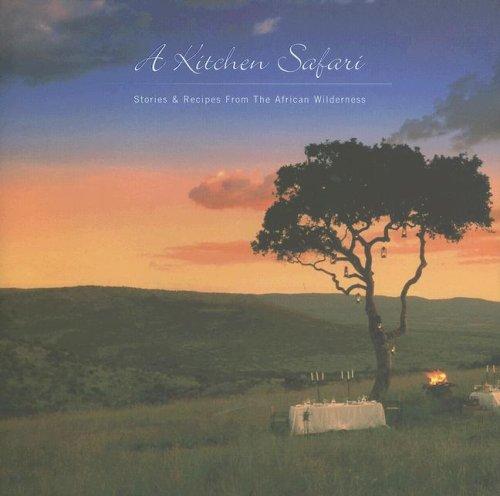 A Kitchen Safari: Stories & Recipes From the African Wilderness: Yvonne Short; Dumi Ndlovu