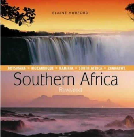 Southern Africa Revealed : Botswana, Mozambique, Namibia, South Africa and Zimbabwe: Hurford, ...