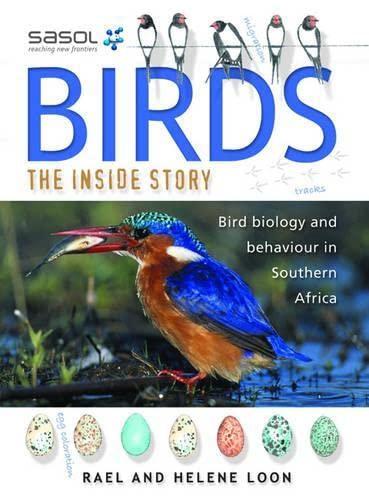 Birds: The Inside Story: Bird Biology and: Rael Loon, Helene