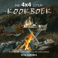 The 4X4 Safari Cookbook with over 180 new recipes and 30 full-colour photographs: Van Dyk,Rita
