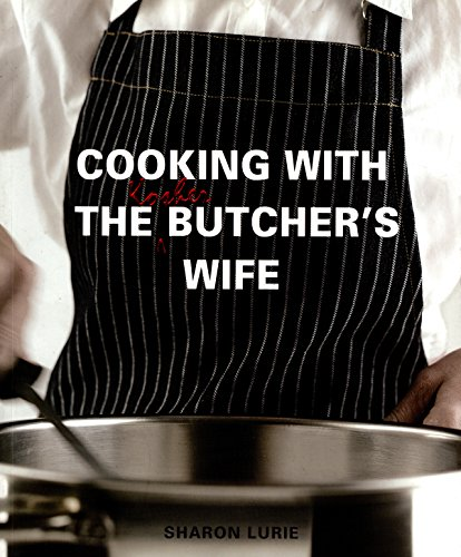 9781770072961: Cooking with the Kosher Butcher's Wife: Lurie, Sharon