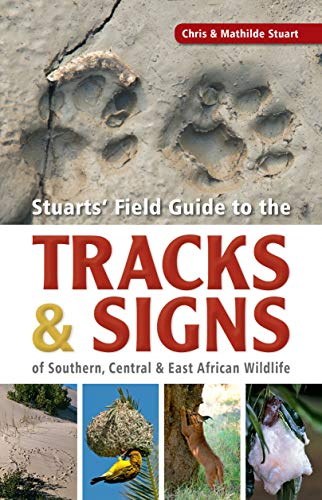 9781770073609: A Field Guide to the Tracks & Signs of Southern, Central & East African Wildlife