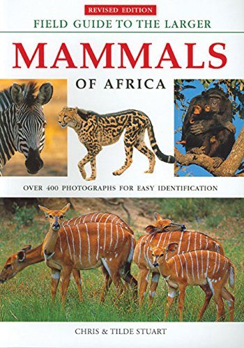 9781770073937: Field Guide to the Larger Mammals of Africa: Revised Edition (Field Guides)