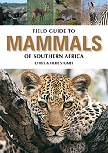 9781770074040: Field Guide to the Mammals of Southern Africa (Field Guide To... (Struik Publishers))