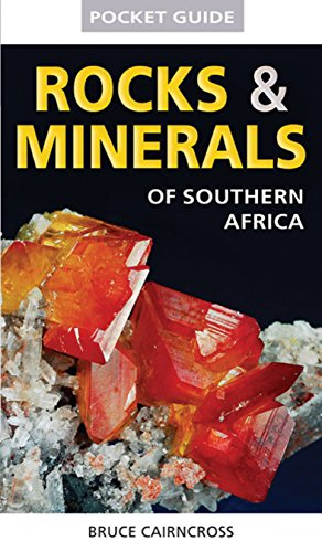 Pocket Guide: Rocks & Minerals of Southern Africa: Bruce Cairncross