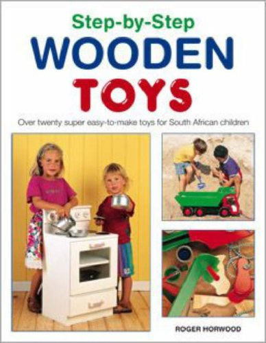9781770074569: Step-by-step Wooden Toys: Over 20 Easy-to-make Toys