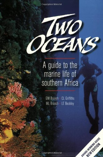 Two Oceans: A guide to the marine life of southern Africa: Branch, G. M., Griffiths, C. L., Branch,...
