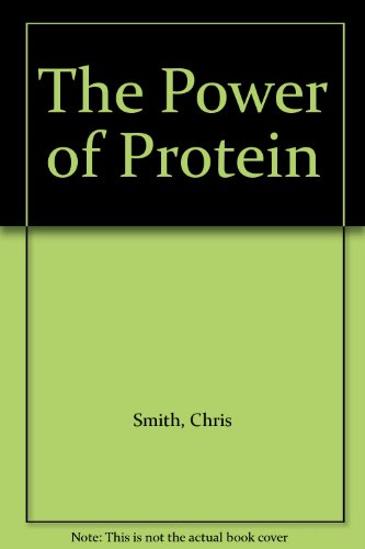 9781770077225: The Power of Protein