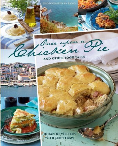 Once Upon a Chicken Pie: and Other Food Tales: Johan de Villiers and Len Straw