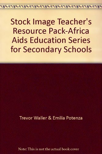 Teacher's Resource Pack-Africa Aids Education Series for Secondary Schools: Trevor Waller & ...