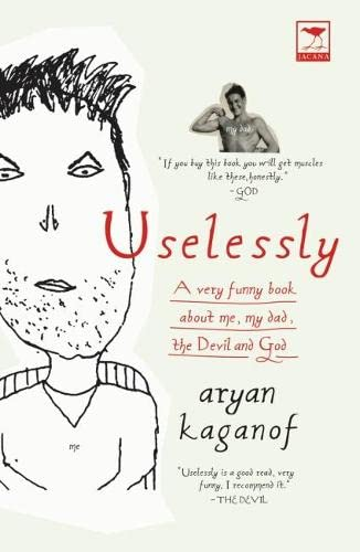 Uselessly: A Very Funny Book About Me,: Aryan Kaganof
