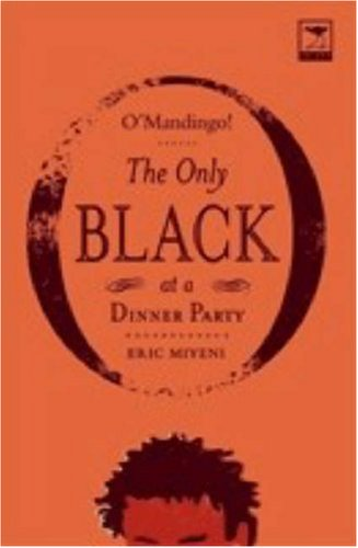 O'Mandingo!: The Only Black at a Dinner: Eric Miyeni