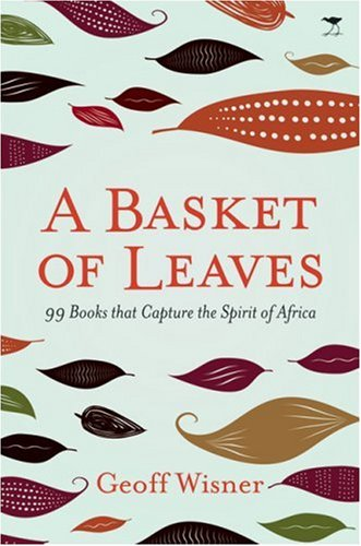 9781770092068: A Basket of Leaves: 99 Books that Capture the Spirit of Africa