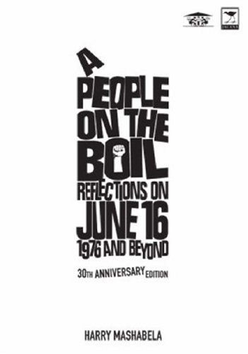 9781770092082: A People on the Boil: Reflections on June 16, 1976 and Beyond 30th Anniversary Edition