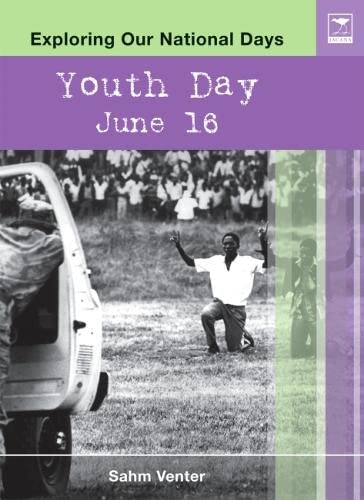 Youth Day: June 16 (Exploring Our National Days): Venter, Sahm