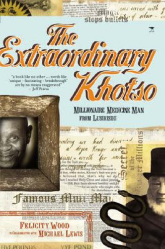 9781770093614: The Extraordinary Khotso: Millionaire Medicine Man of Lusikisiki