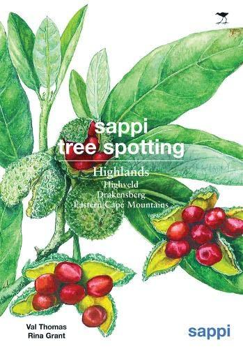 9781770095618: Sappi Tree Spotting: Highlands: Highveld, Drakensberg and Eastern Cape Mountains