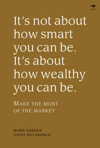 It's Not about How Smart You Can Be. It's about How Wealthy You Can Be.: Make the Most of...