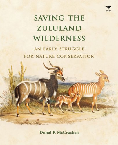 9781770095960: Saving the Zululand Wilderness: An Early Struggle for Nature Conservation