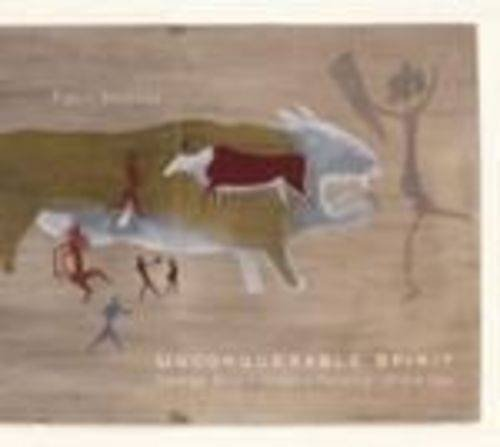 9781770095991: Unconquerable Spirit: George Stow's History Paintings of the San