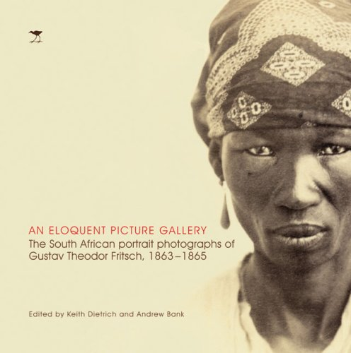 9781770096417: An Eloquent Picture Gallery: The South African Portrait Photographs of Gustav Theodor Fritsch,1863-1865