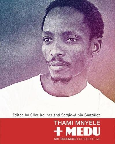 9781770096882: Thami Mnyele + Medu Art Ensemble Retrospective
